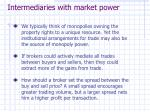 intermediaries with market power