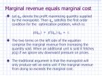 marginal revenue equals marginal cost
