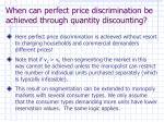 when can perfect price discrimination be achieved through quantity discounting