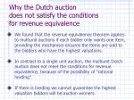 why the dutch auction does not satisfy the conditions for revenue equivalence