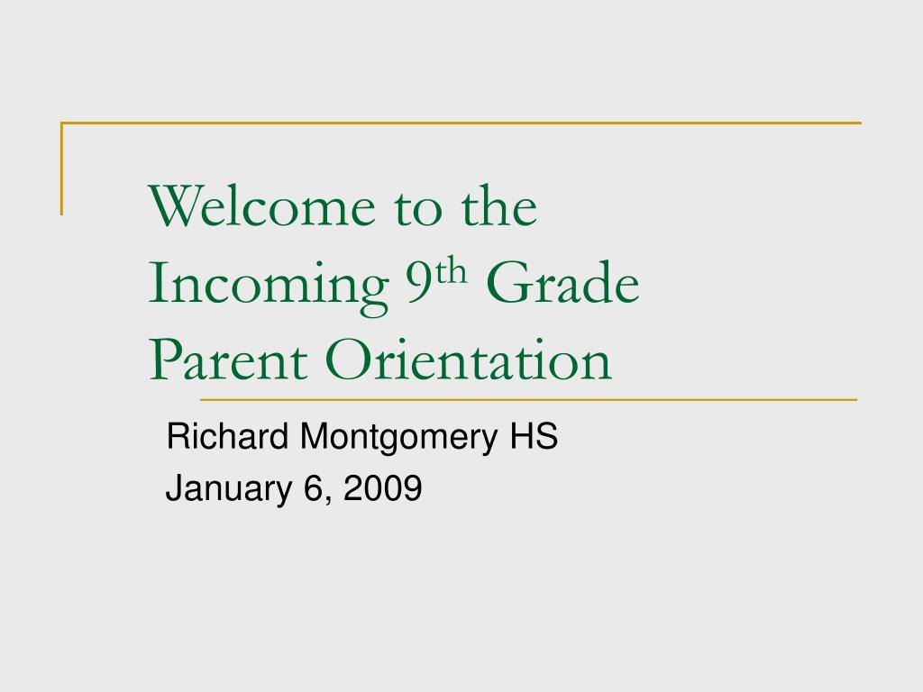 welcome to the incoming 9 th grade parent orientation l.