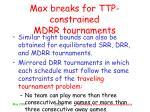 max breaks for ttp constrained mdrr tournaments