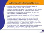 administrative technical barriers