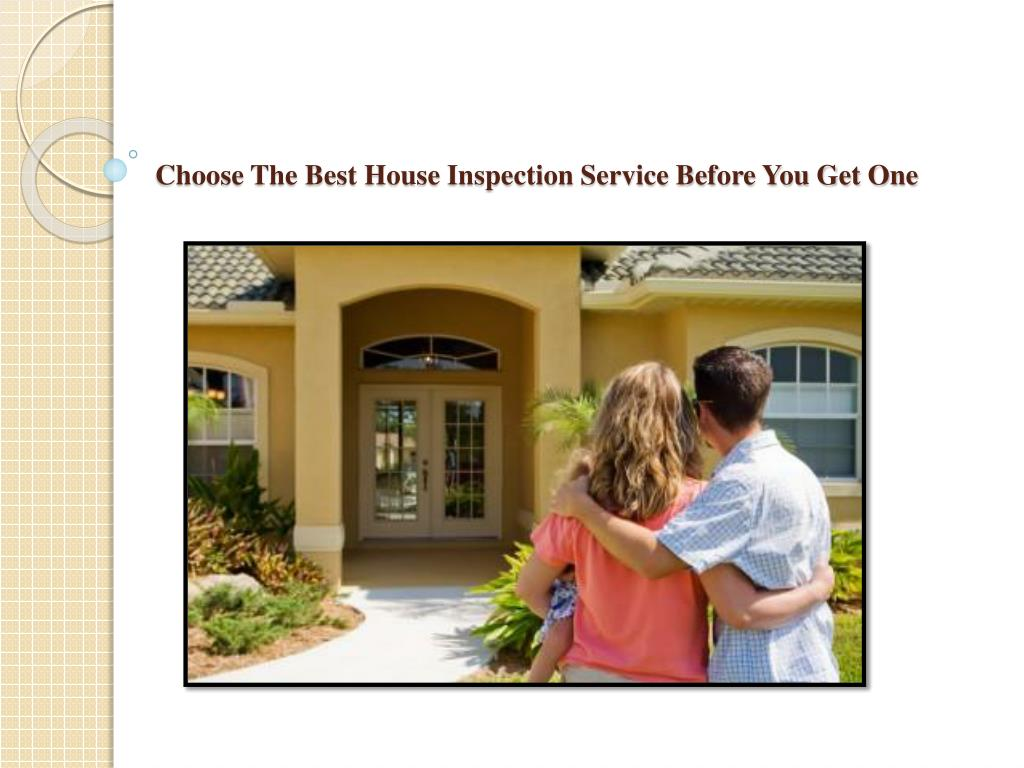choose the best house inspection service before you get one l.