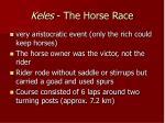 keles the horse race