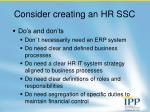 consider creating an hr ssc