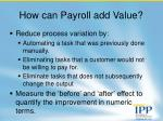 how can payroll add value