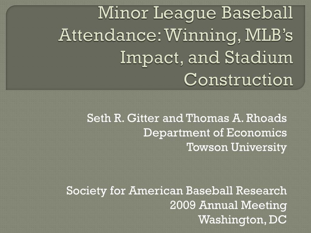 minor league baseball attendance winning mlb s impact and stadium construction l.