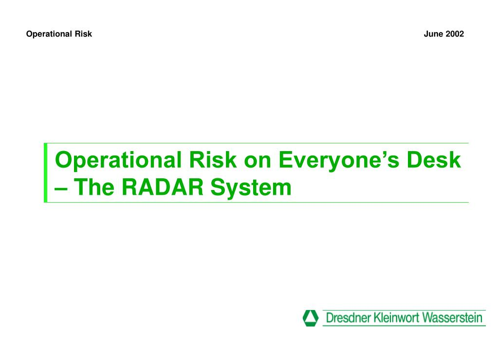 operational risk on everyone s desk the radar system l.