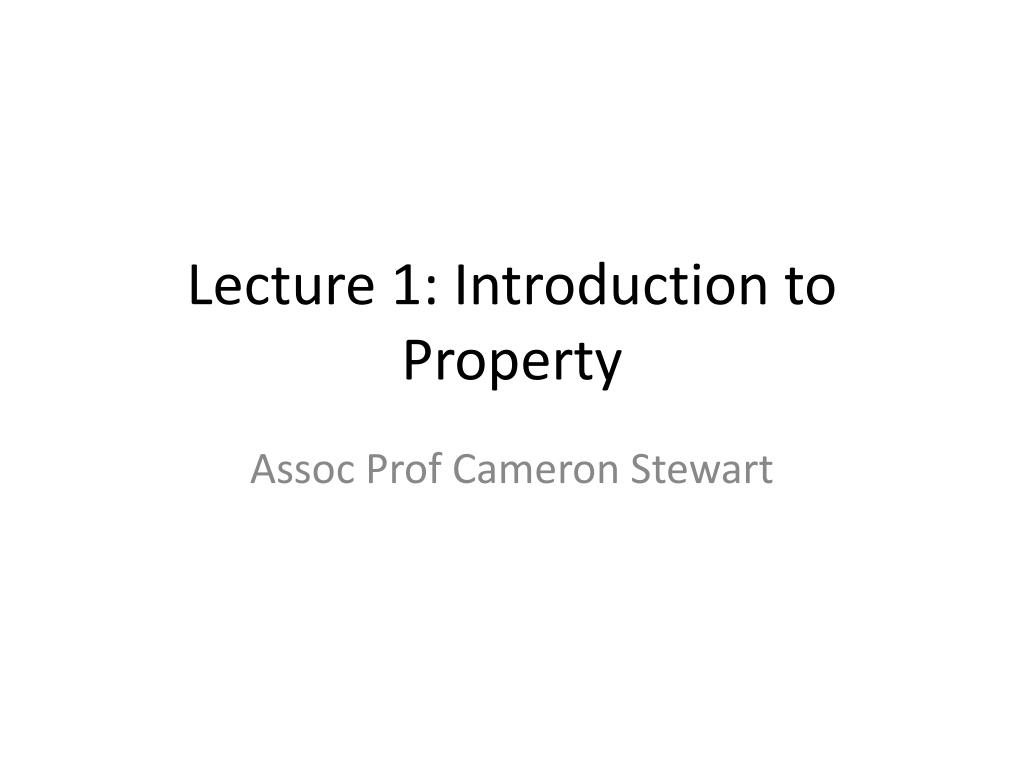 lecture 1 introduction to property l.