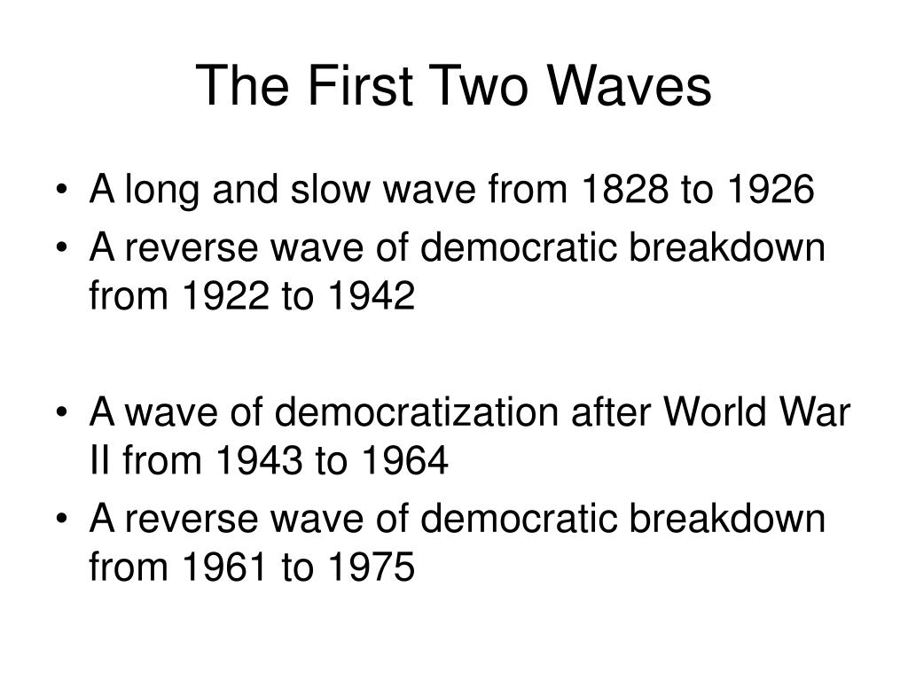 The First Two Waves