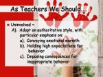 as teachers we should3