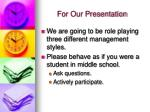 for our presentation
