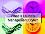 what is laurie s management style