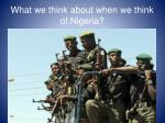what we think about when we think of nigeria