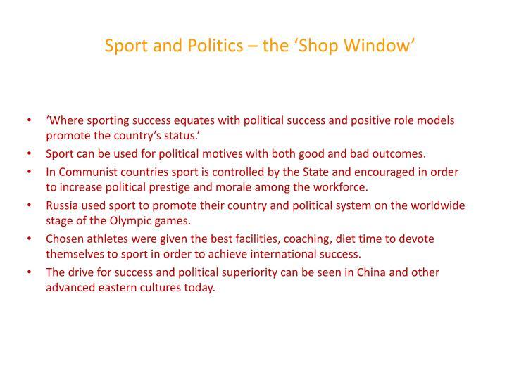 Sport and Politics – the 'Shop Window'