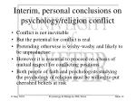 interim personal conclusions on psychology religion conflict