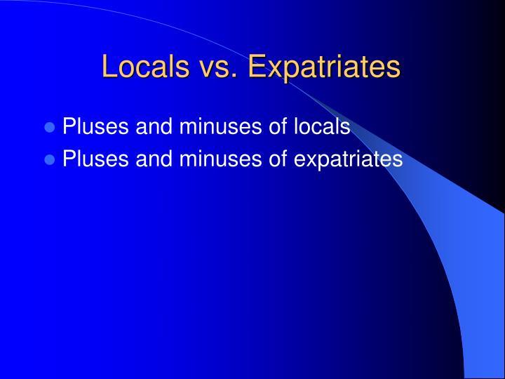Locals vs expatriates