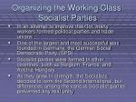 organizing the working class socialist parties