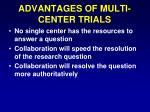 advantages of multi center trials