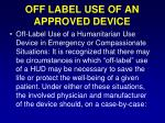 off label use of an approved device