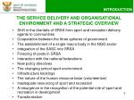 the service delivery and organisational environment and a strategic overview