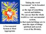a sacramental system is most appropriate