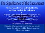 all sacraments were instituted for the spiritual good of the recipients