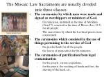 the mosaic law sacraments are usually divided into three classes