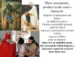three sacraments produce in the soul a character