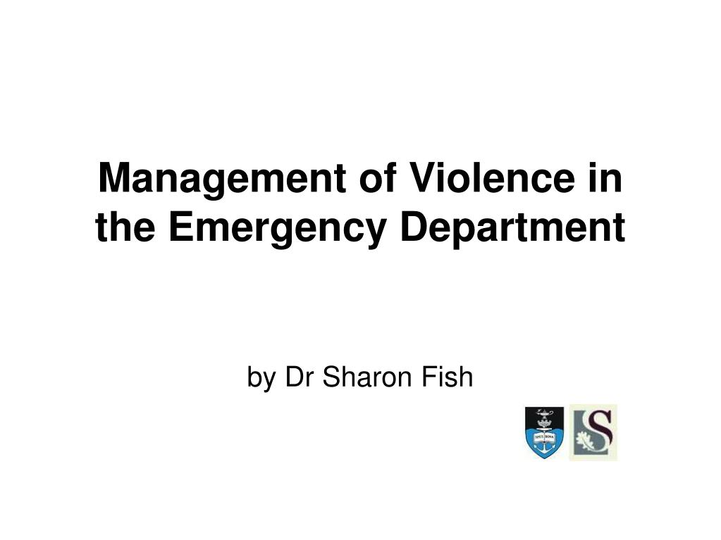 management of violence in the emergency department l.