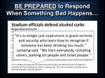 be prepared to respond when something bad happens17