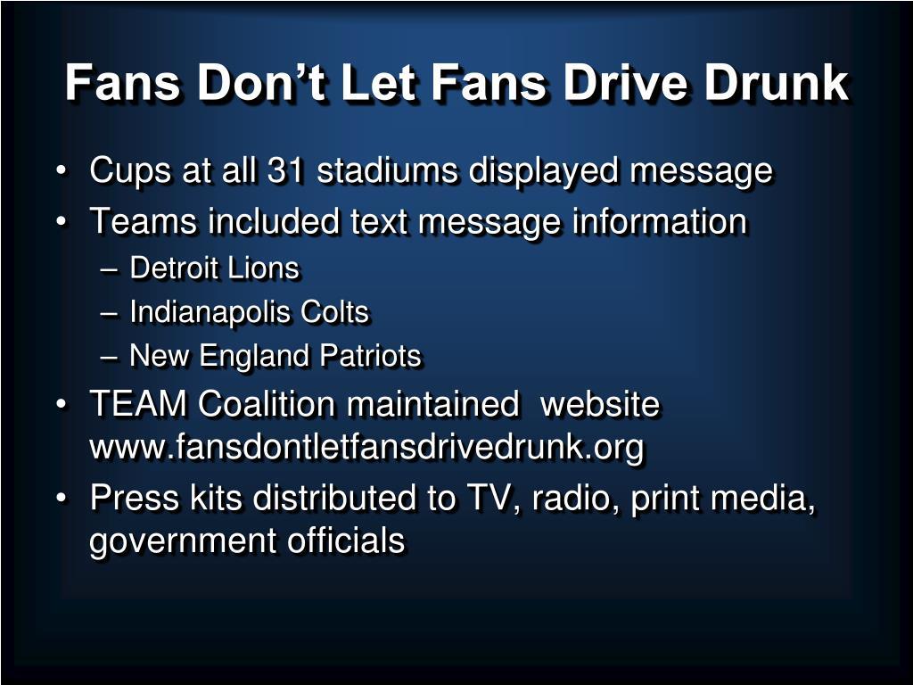 Fans Don't Let Fans Drive Drunk