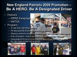 new england patriots 2009 promotion be a hero be a designated driver