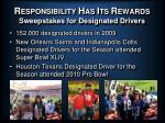 r esponsibility h as i ts r ewards sweepstakes for designated drivers