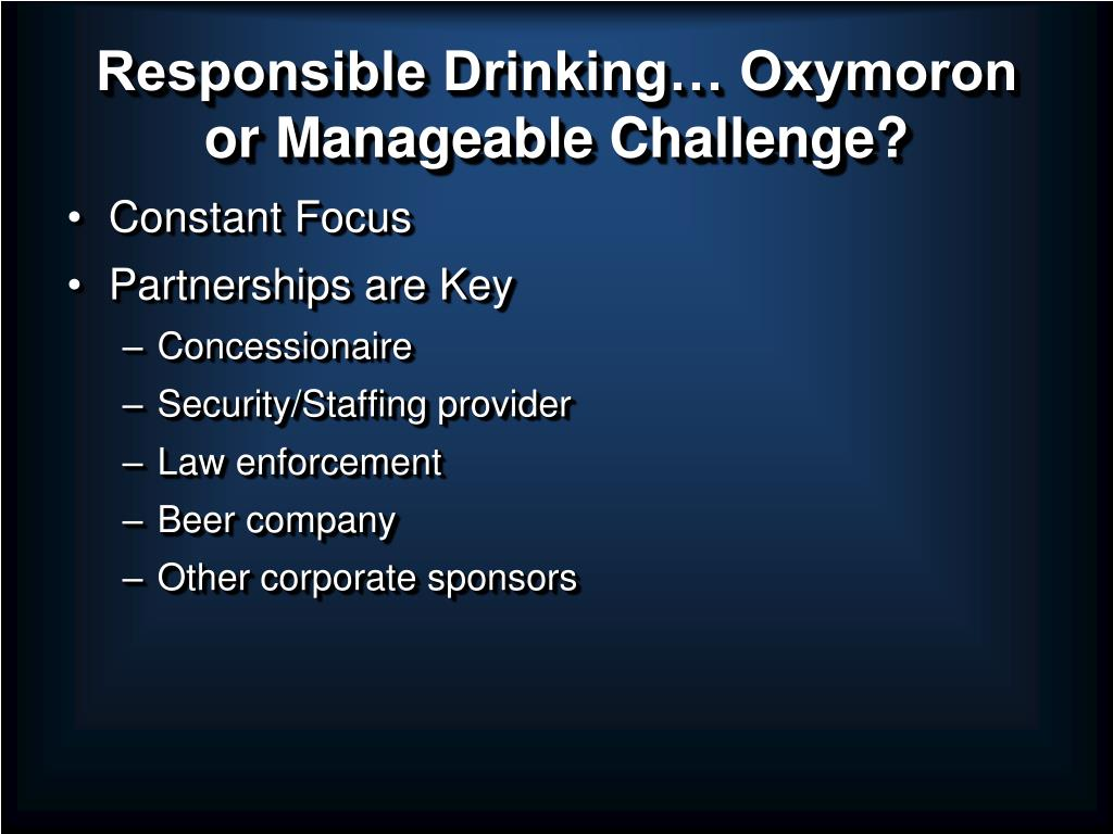 Responsible Drinking… Oxymoron or Manageable Challenge?
