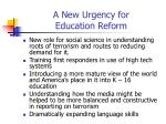 a new urgency for education reform