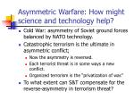asymmetric warfare how might science and technology help