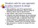 situation calls for new approach to policy research design