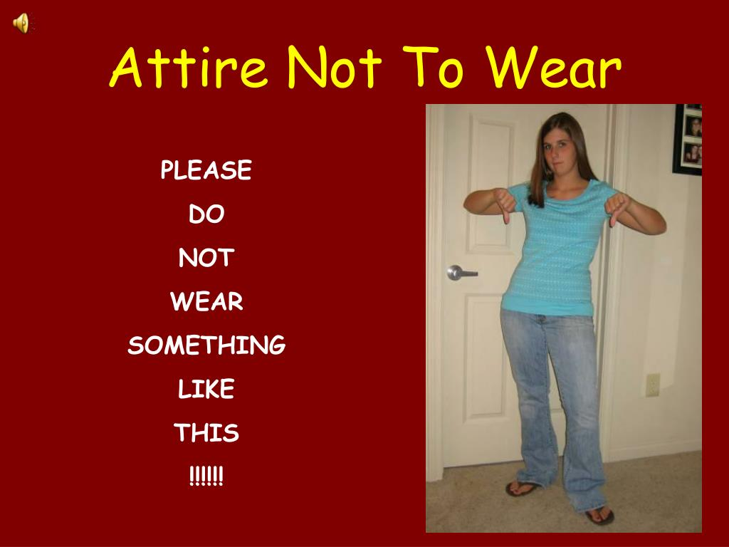Attire Not To Wear