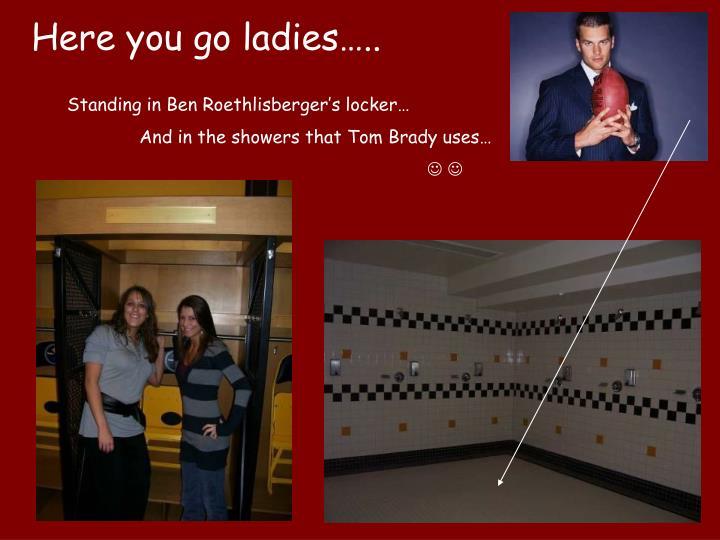 Here you go ladies…..