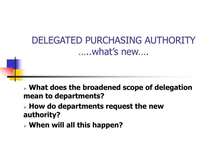 delegated purchasing authority what s new n.