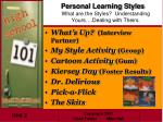 personal learning styles what are the styles understanding yours dealing with theirs