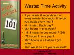wasted time activity