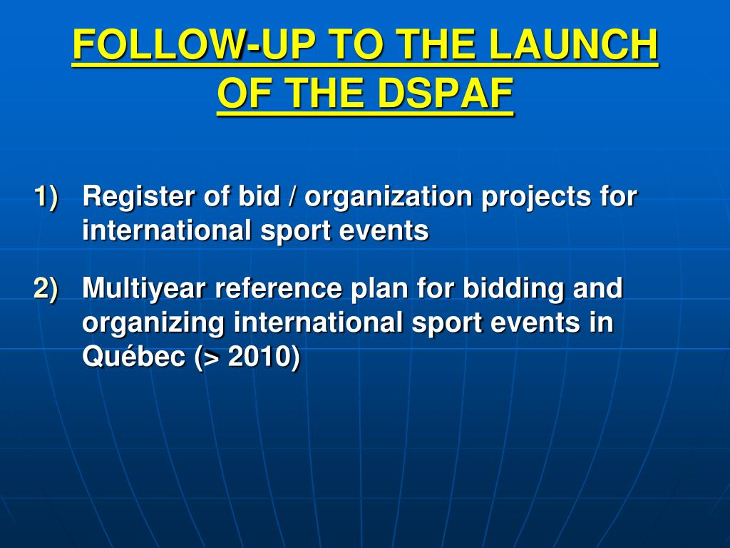 FOLLOW-UP TO THE LAUNCH OF THE DSPAF