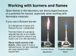 working with burners and flames