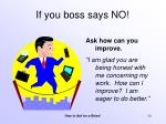 if you boss says no1