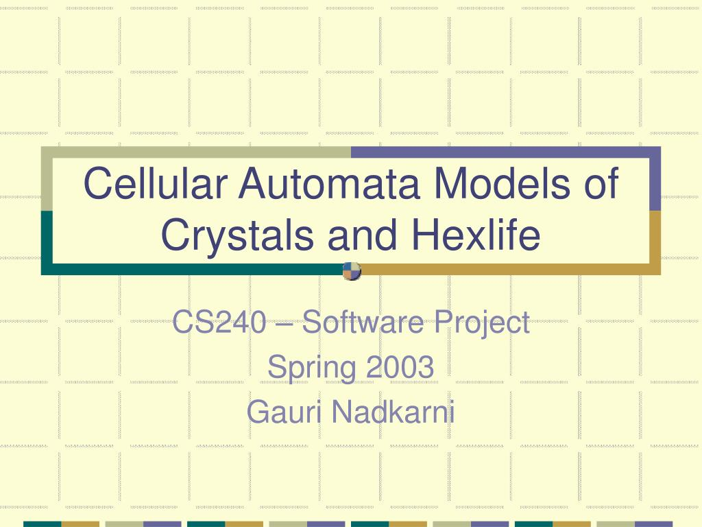 cellular automata models of crystals and hexlife l.