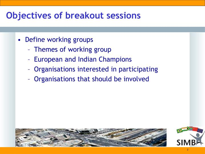 Objectives of breakout sessions