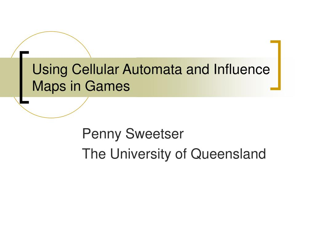 using cellular automata and influence maps in games l.
